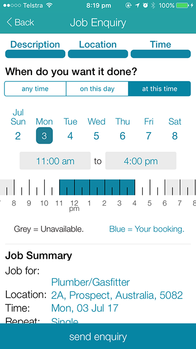 CanYa app gives the option to be very specific about the time requirements of the job and you can check this against the providers availability